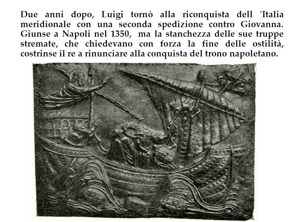 Due anni dopo, Luigi tornò alla riconquista dell Italia meridionale con una seconda spedizione contro Giovanna.