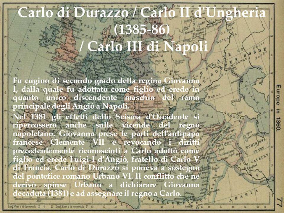 Carlo di Durazzo / Carlo II d Ungheria (1385-86) / Carlo III di Napoli
