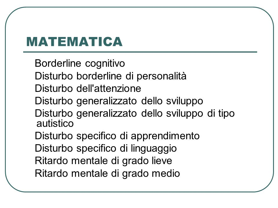 MATEMATICA Borderline cognitivo Disturbo borderline di personalità