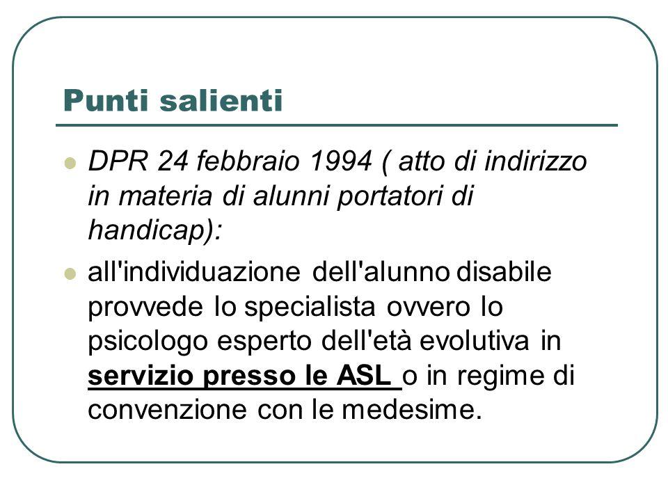 Punti salienti DPR 24 febbraio 1994 ( atto di indirizzo in materia di alunni portatori di handicap):