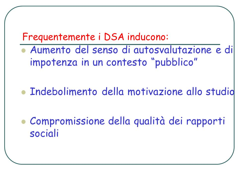Frequentemente i DSA inducono: