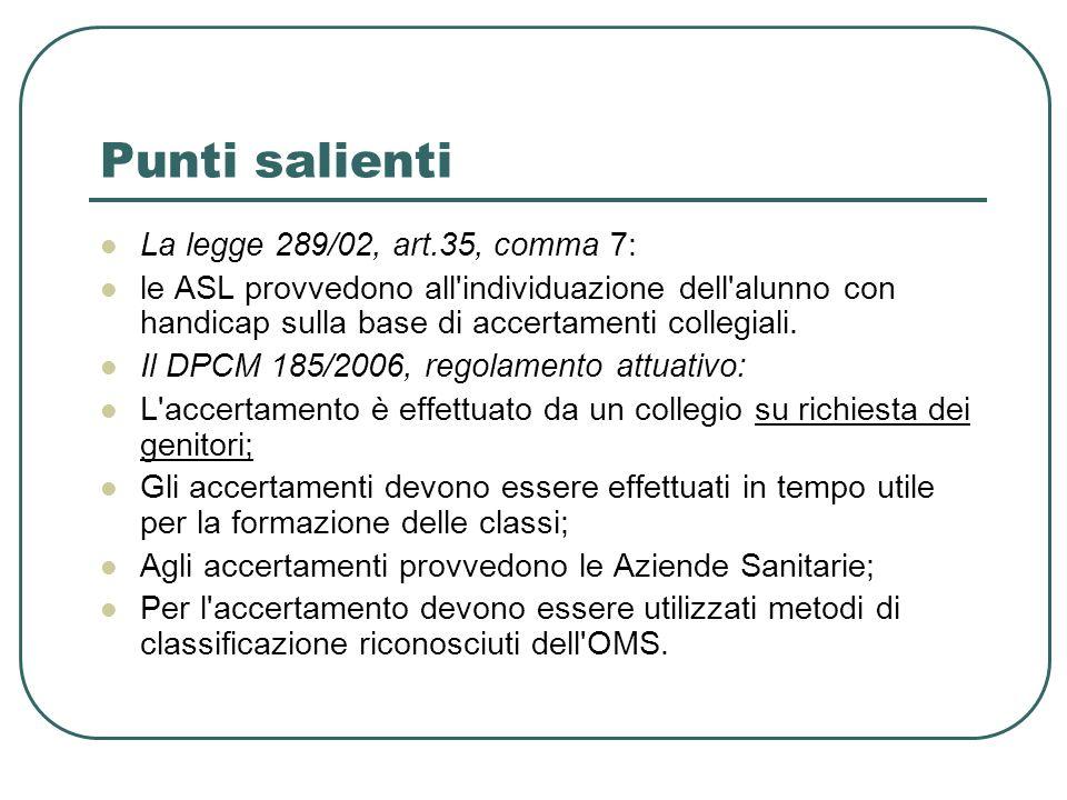 Punti salienti La legge 289/02, art.35, comma 7: