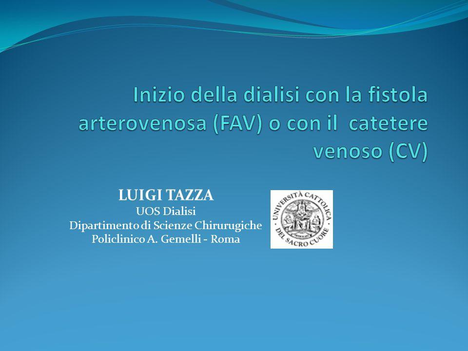 Inizio della dialisi con la fistola arterovenosa (FAV) o con il catetere venoso (CV)