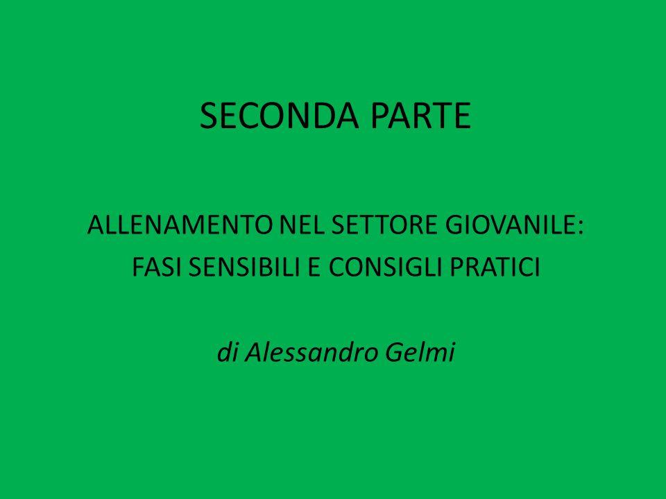SECONDA PARTEALLENAMENTO NEL SETTORE GIOVANILE: FASI SENSIBILI E CONSIGLI PRATICI di Alessandro Gelmi