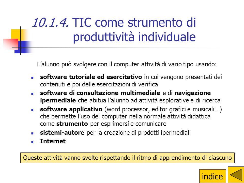 L'alunno può svolgere con il computer attività di vario tipo usando: