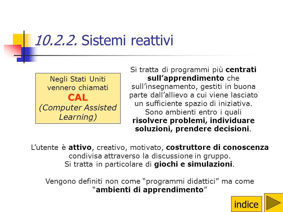 10.2.2. Sistemi reattivi CAL indice (Computer Assisted Learning)