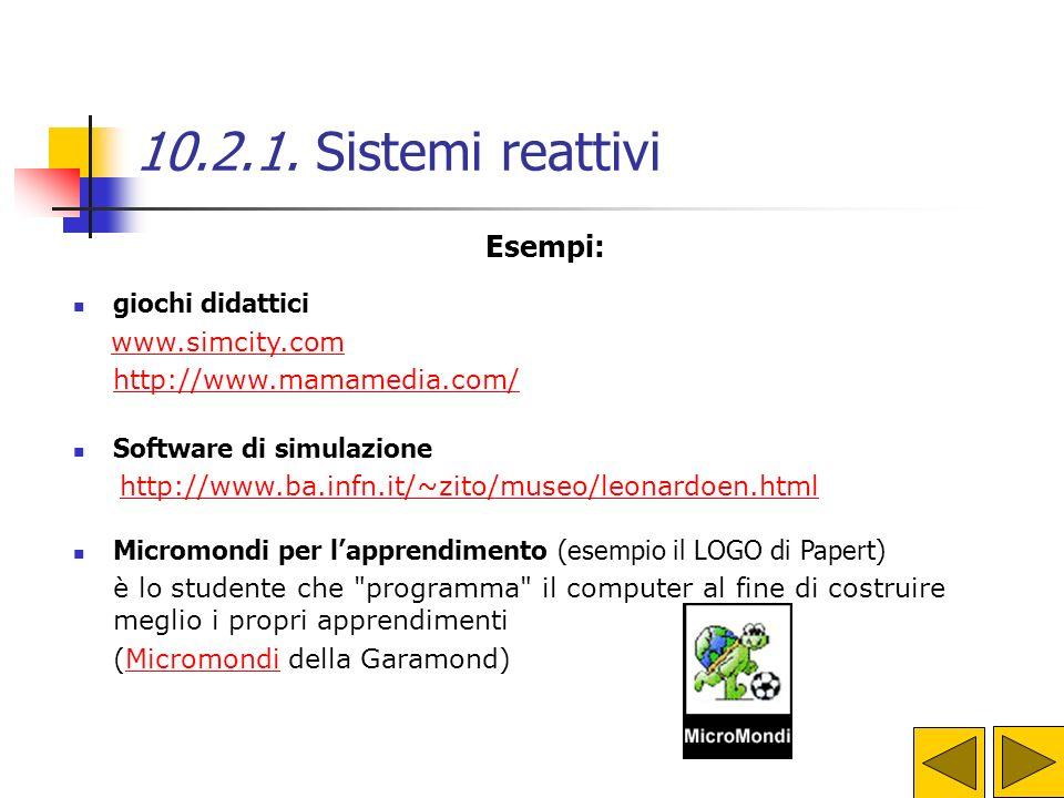 10.2.1. Sistemi reattivi Esempi: giochi didattici www.simcity.com