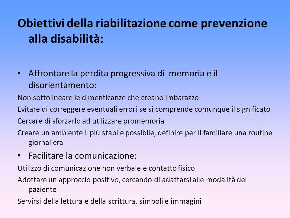 Obiettivi della riabilitazione come prevenzione alla disabilità: