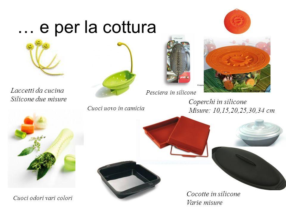 … e per la cottura Laccetti da cucina Silicone due misure