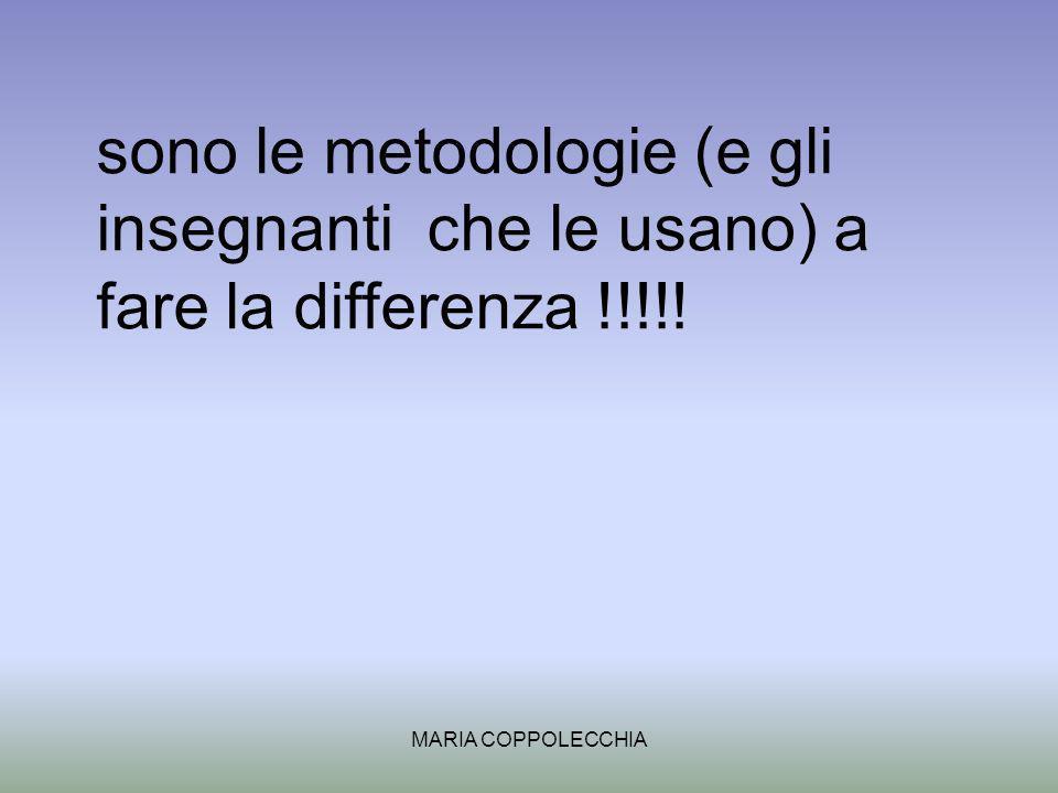 sono le metodologie (e gli insegnanti che le usano) a fare la differenza !!!!!