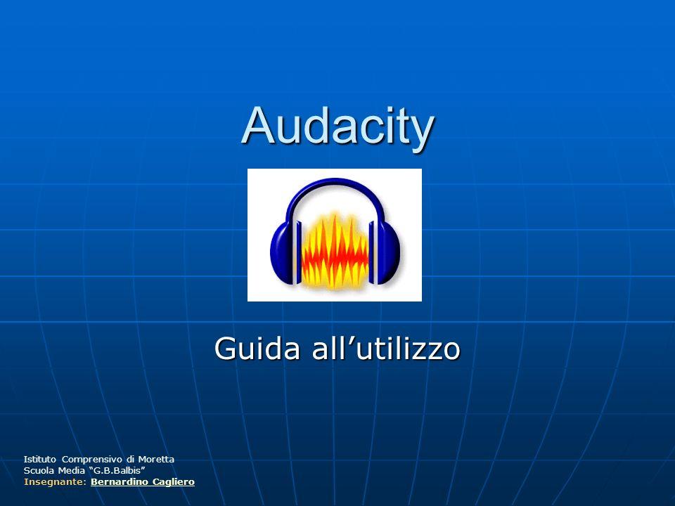 Audacity Guida all'utilizzo Istituto Comprensivo di Moretta