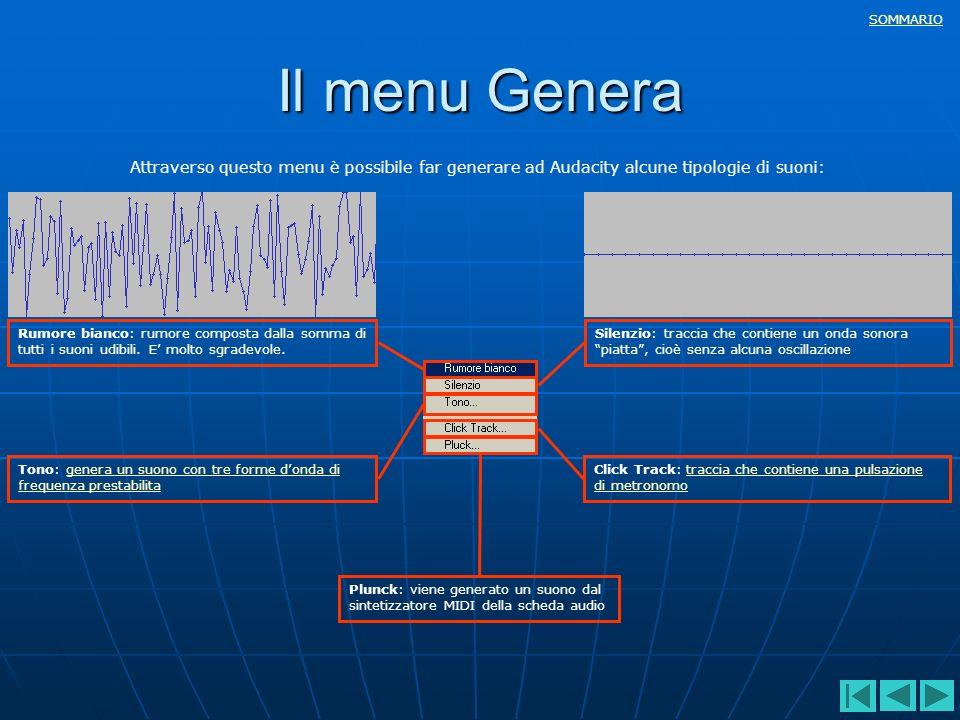 Il menu Genera Attraverso questo menu è possibile far generare ad Audacity alcune tipologie di suoni: