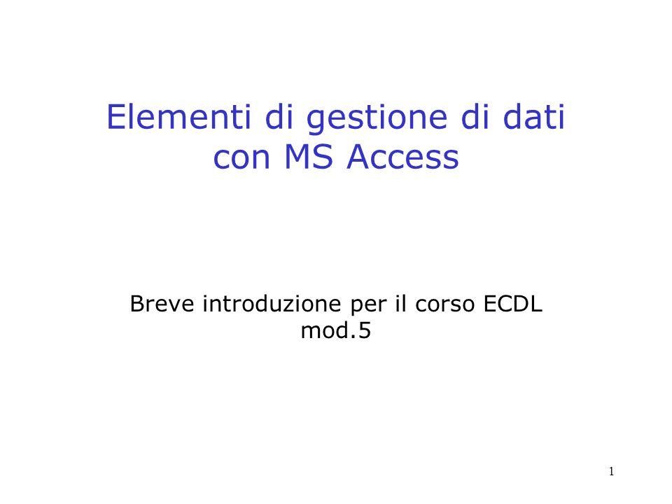 Elementi di gestione di dati con MS Access