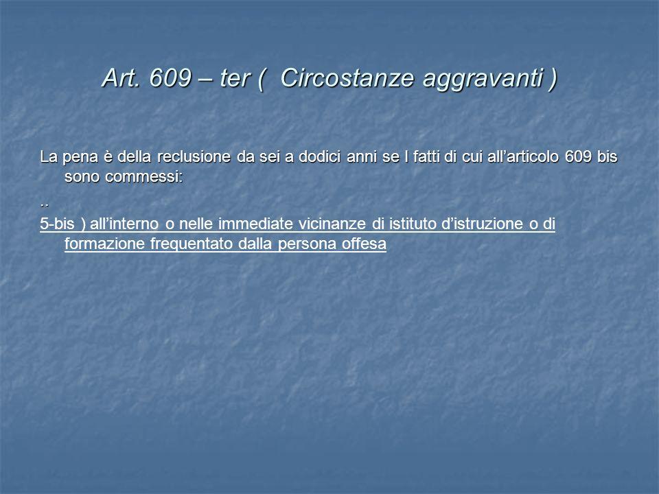 Art. 609 – ter ( Circostanze aggravanti )