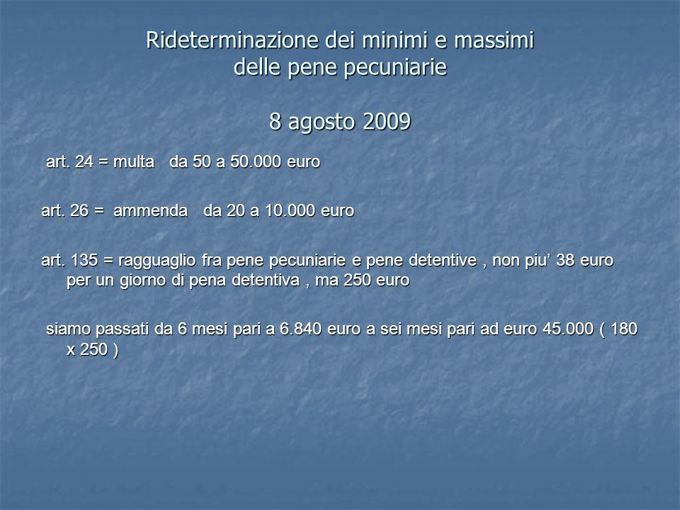 Rideterminazione dei minimi e massimi delle pene pecuniarie 8 agosto 2009