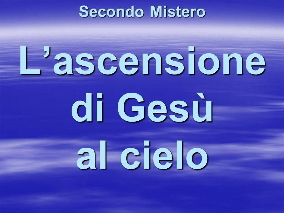 L'ascensione di Gesù al cielo