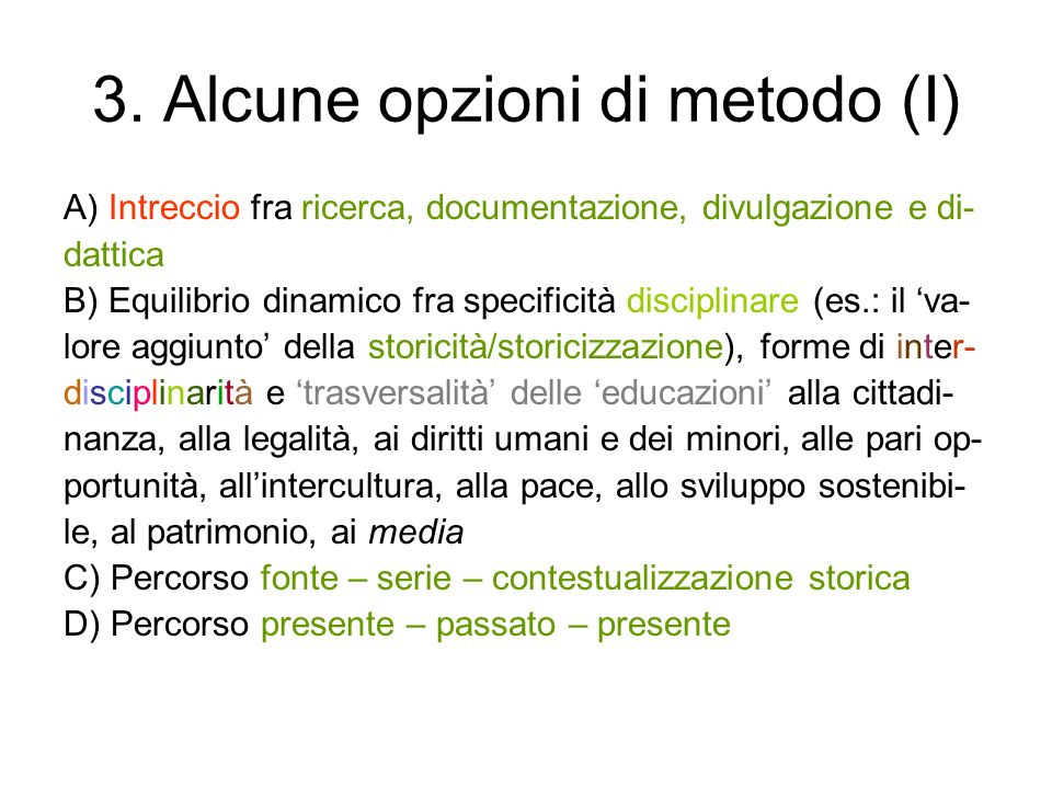 3. Alcune opzioni di metodo (I)