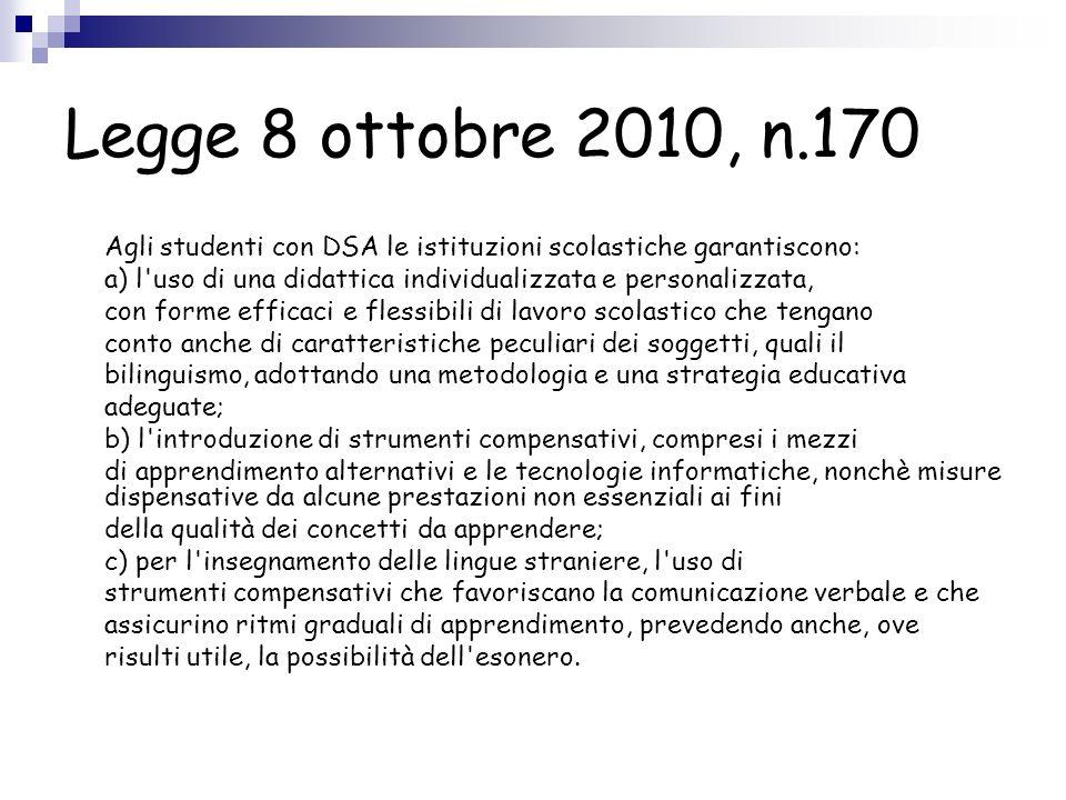 Legge 8 ottobre 2010, n.170 Agli studenti con DSA le istituzioni scolastiche garantiscono: