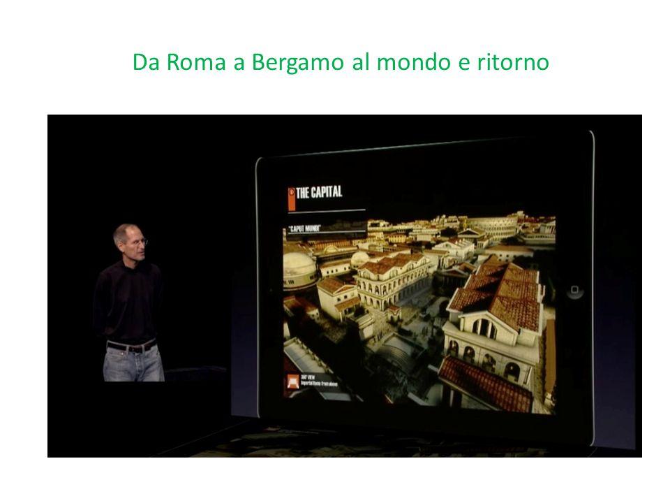 Da Roma a Bergamo al mondo e ritorno