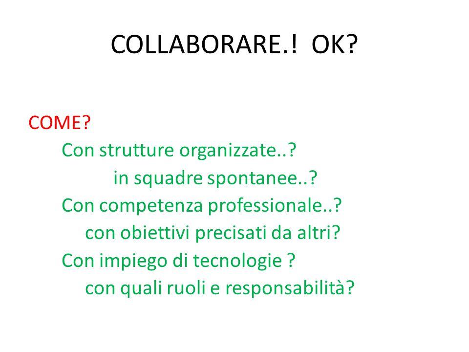COLLABORARE.! OK COME Con strutture organizzate..
