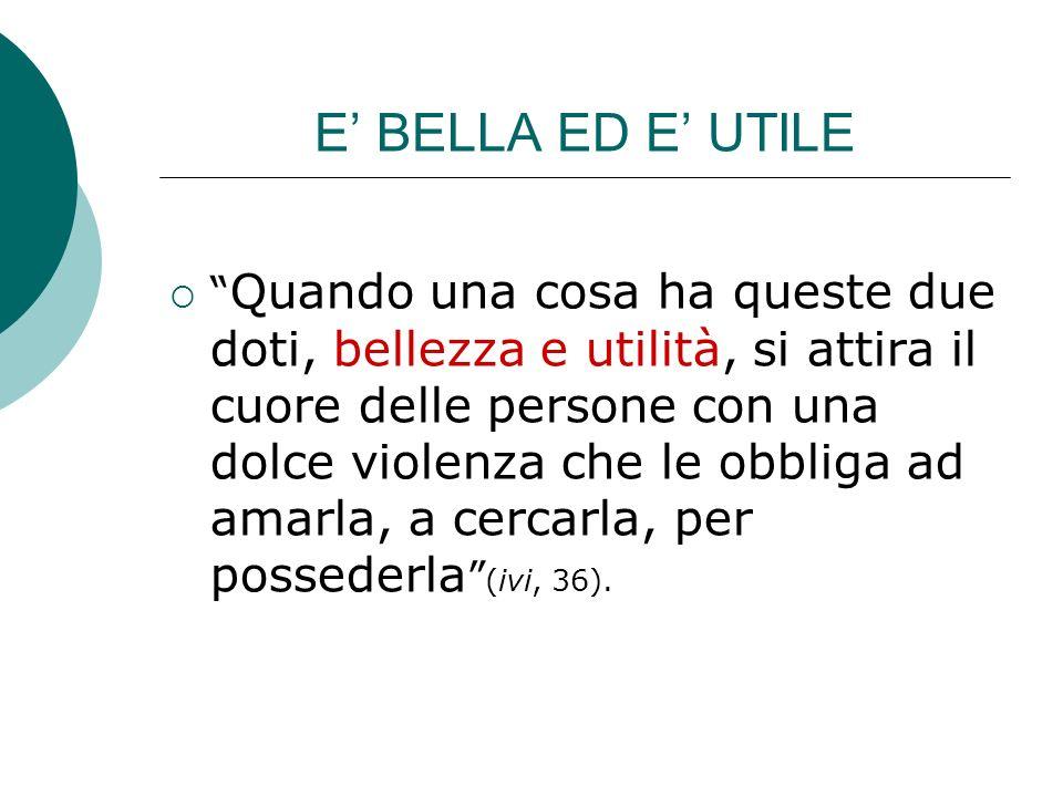 E' BELLA ED E' UTILE