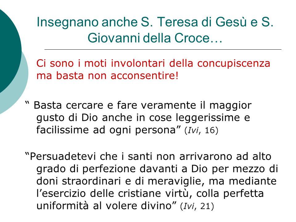 Insegnano anche S. Teresa di Gesù e S. Giovanni della Croce…