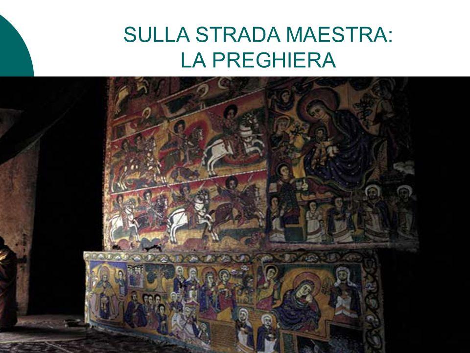 SULLA STRADA MAESTRA: LA PREGHIERA