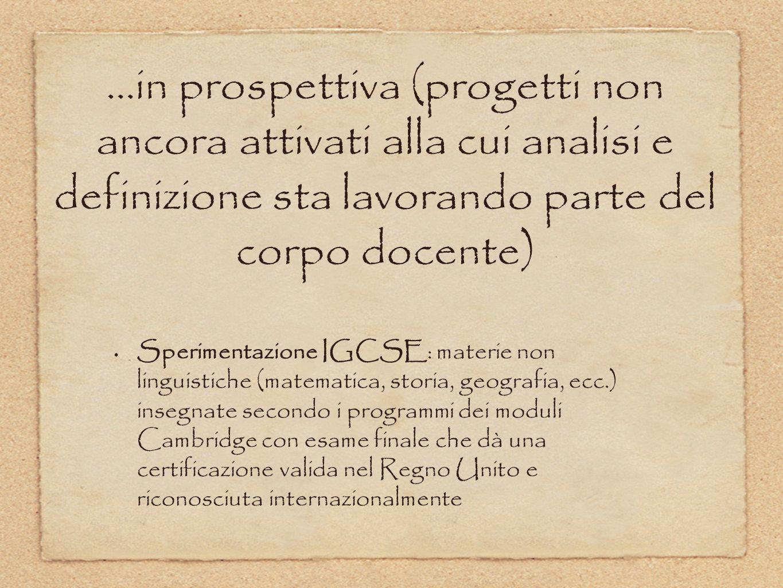 …in prospettiva (progetti non ancora attivati alla cui analisi e definizione sta lavorando parte del corpo docente)