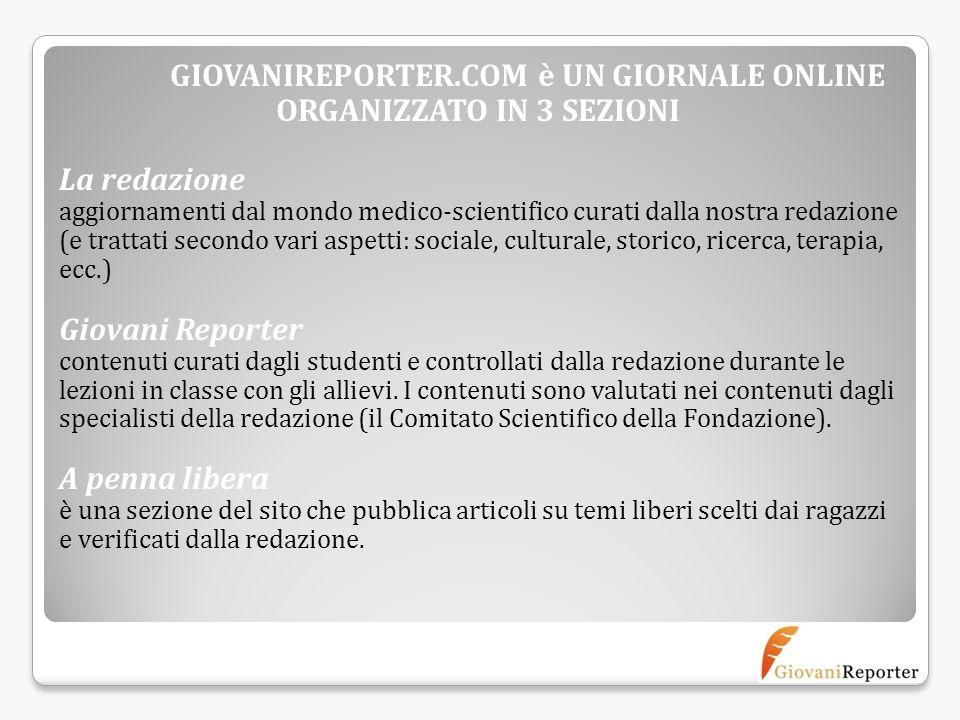 GIOVANIREPORTER.COM è UN GIORNALE ONLINE ORGANIZZATO IN 3 SEZIONI