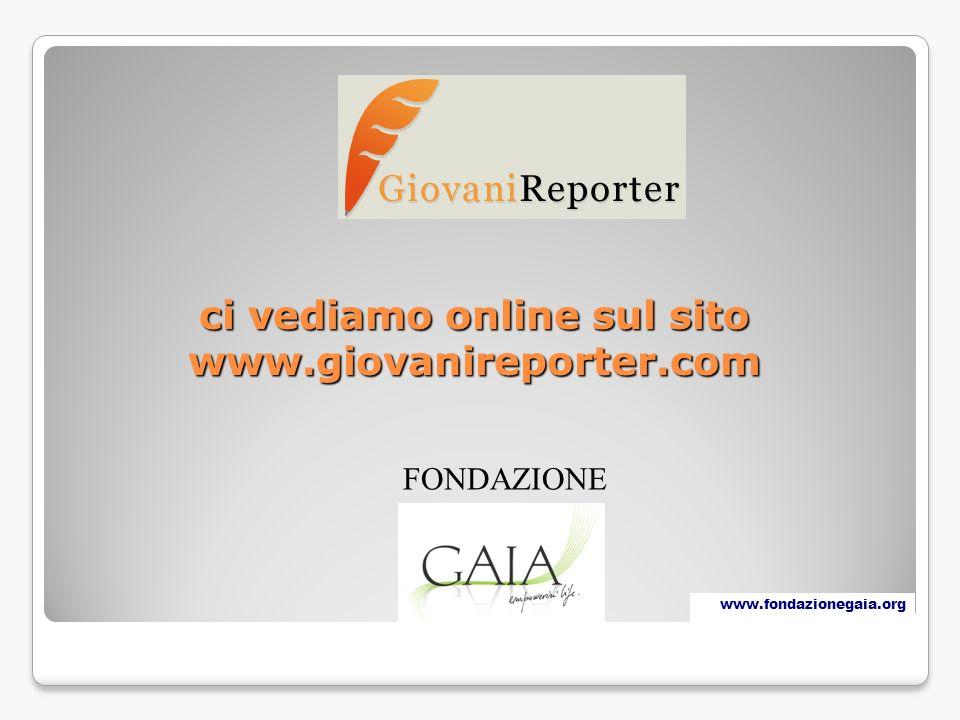 ci vediamo online sul sito www.giovanireporter.com