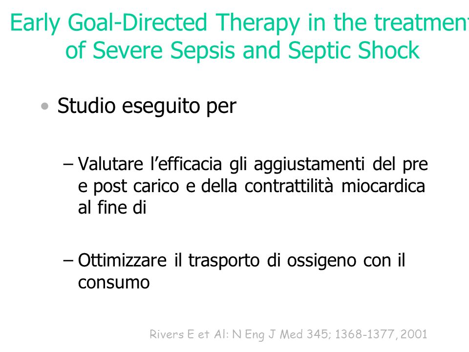 Early Goal-Directed Therapy in the treatment of Severe Sepsis and Septic Shock