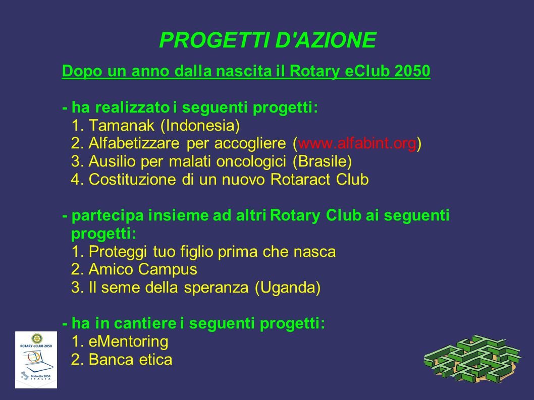 PROGETTI D AZIONE Dopo un anno dalla nascita il Rotary eClub 2050