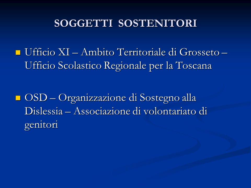SOGGETTI SOSTENITORI Ufficio XI – Ambito Territoriale di Grosseto – Ufficio Scolastico Regionale per la Toscana.