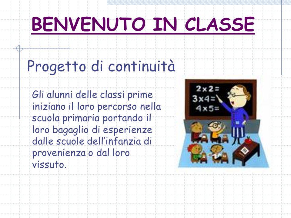 BENVENUTO IN CLASSE Progetto di continuità