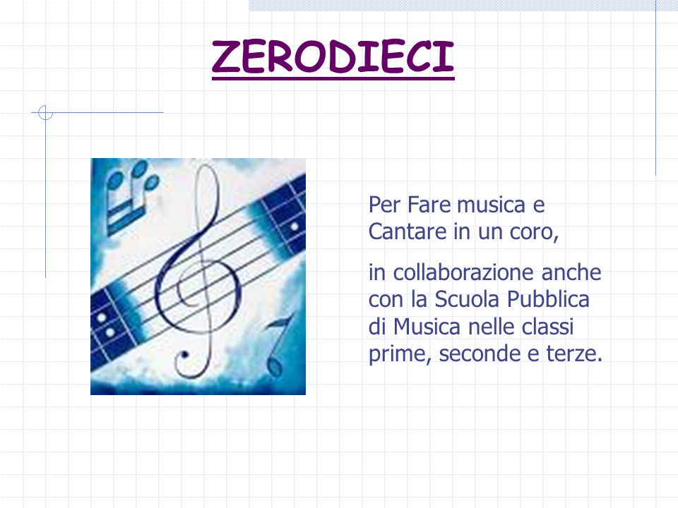 ZERODIECI Per Fare musica e Cantare in un coro,