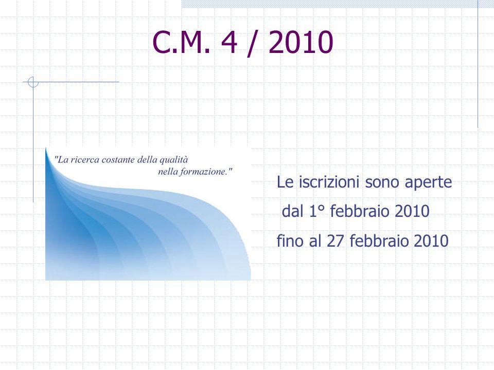 C.M. 4 / 2010 Le iscrizioni sono aperte dal 1° febbraio 2010