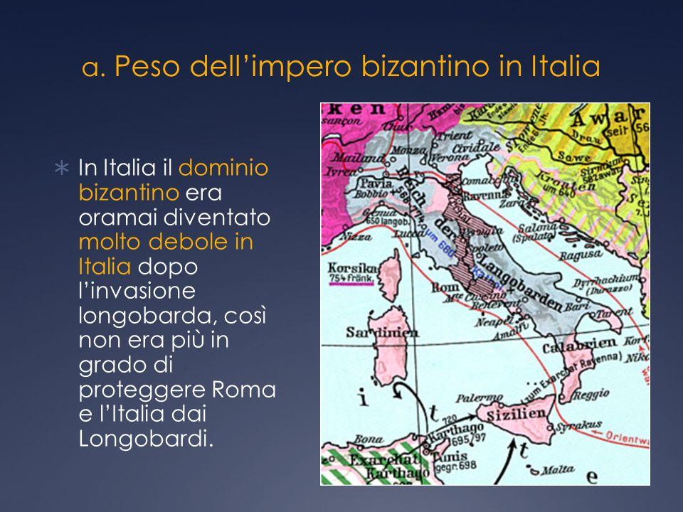 a. Peso dell'impero bizantino in Italia