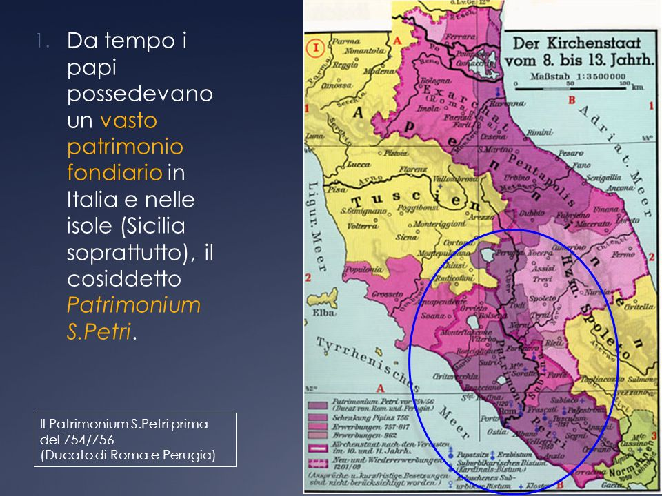 Da tempo i papi possedevano un vasto patrimonio fondiario in Italia e nelle isole (Sicilia soprattutto), il cosiddetto Patrimonium S.Petri.