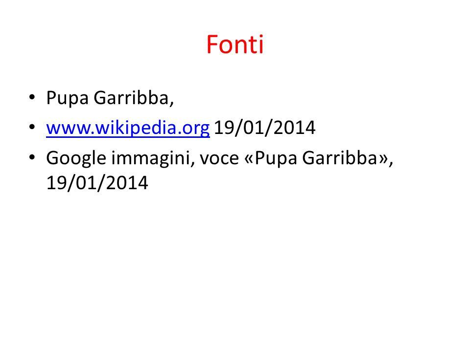 Fonti Pupa Garribba, www.wikipedia.org 19/01/2014