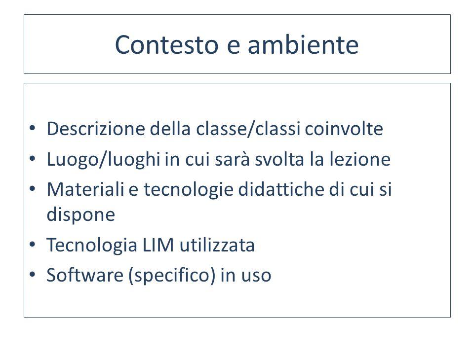 Contesto e ambiente Descrizione della classe/classi coinvolte