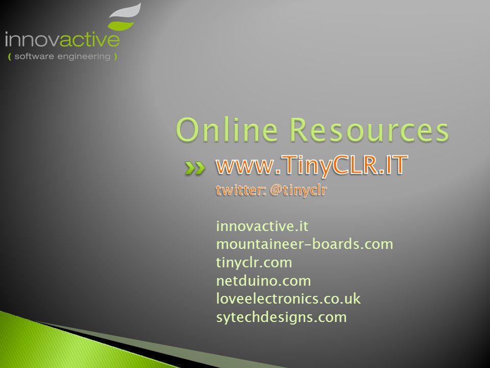 Online Resources www.TinyCLR.IT twitter: @tinyclr innovactive.it
