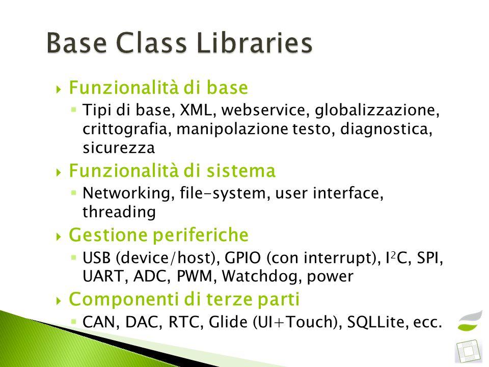 Base Class Libraries Funzionalità di base Funzionalità di sistema