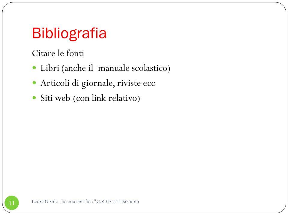 Bibliografia Citare le fonti Libri (anche il manuale scolastico)