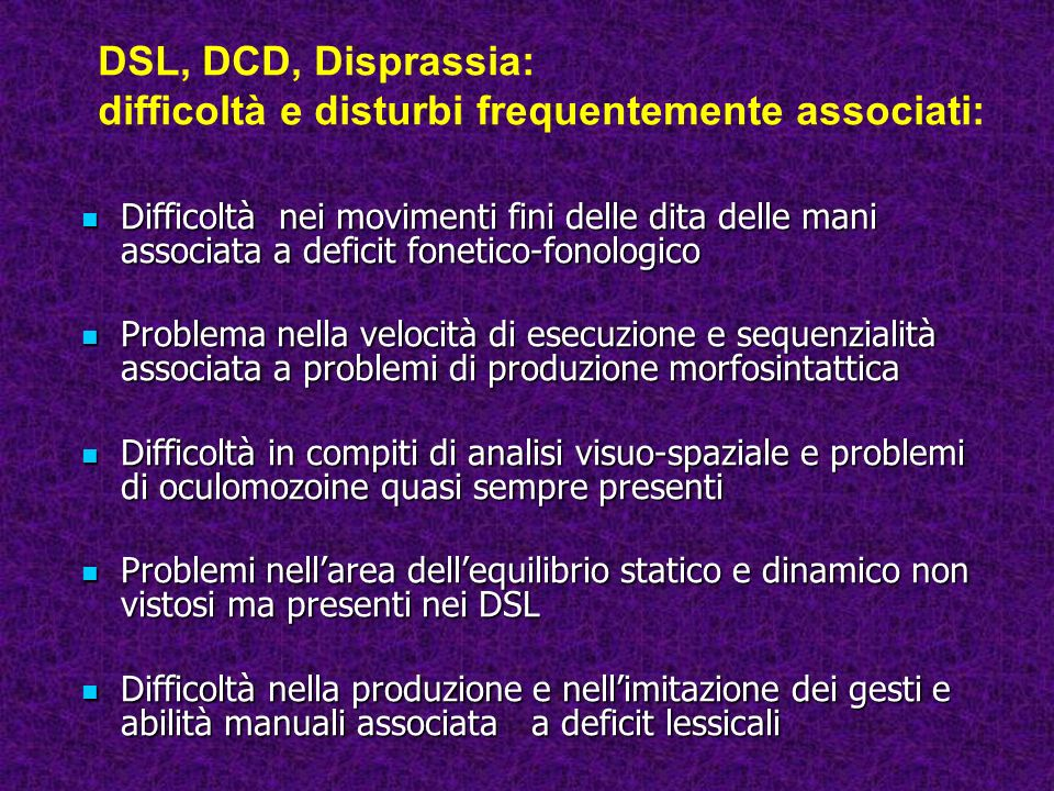 DSL, DCD, Disprassia: difficoltà e disturbi frequentemente associati: