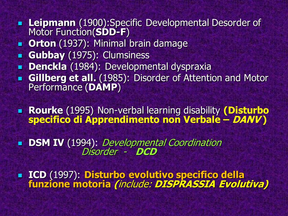 Leipmann (1900):Specific Developmental Desorder of Motor Function(SDD-F)