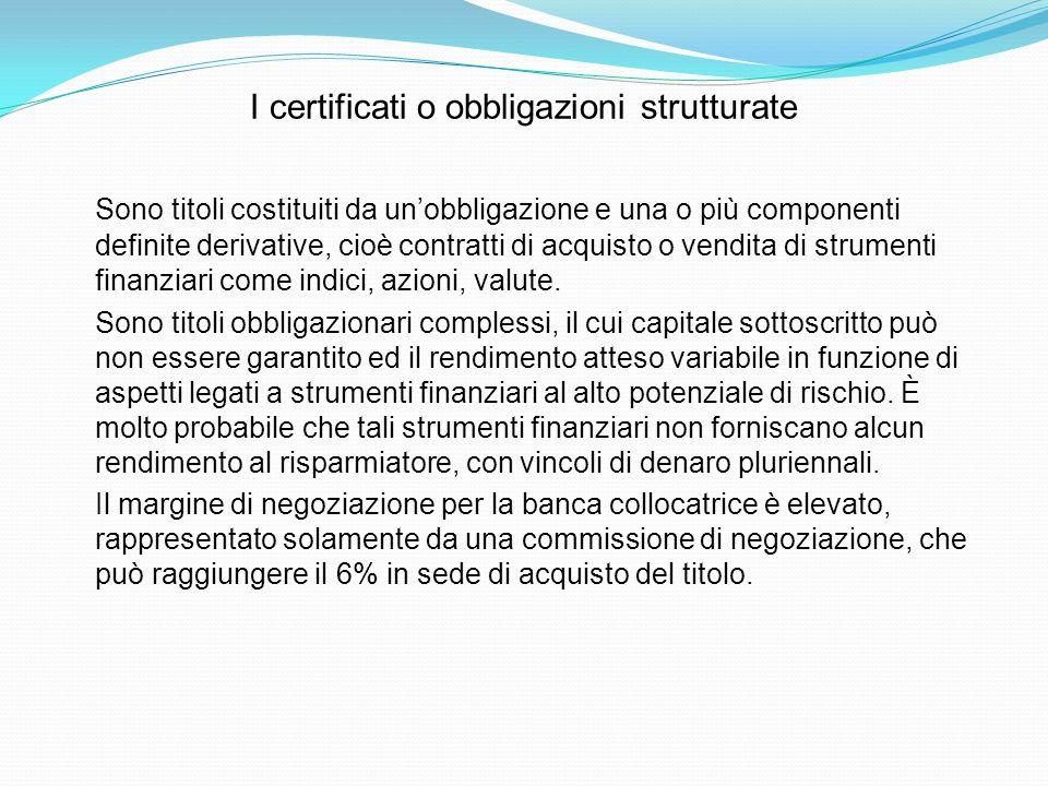 I certificati o obbligazioni strutturate
