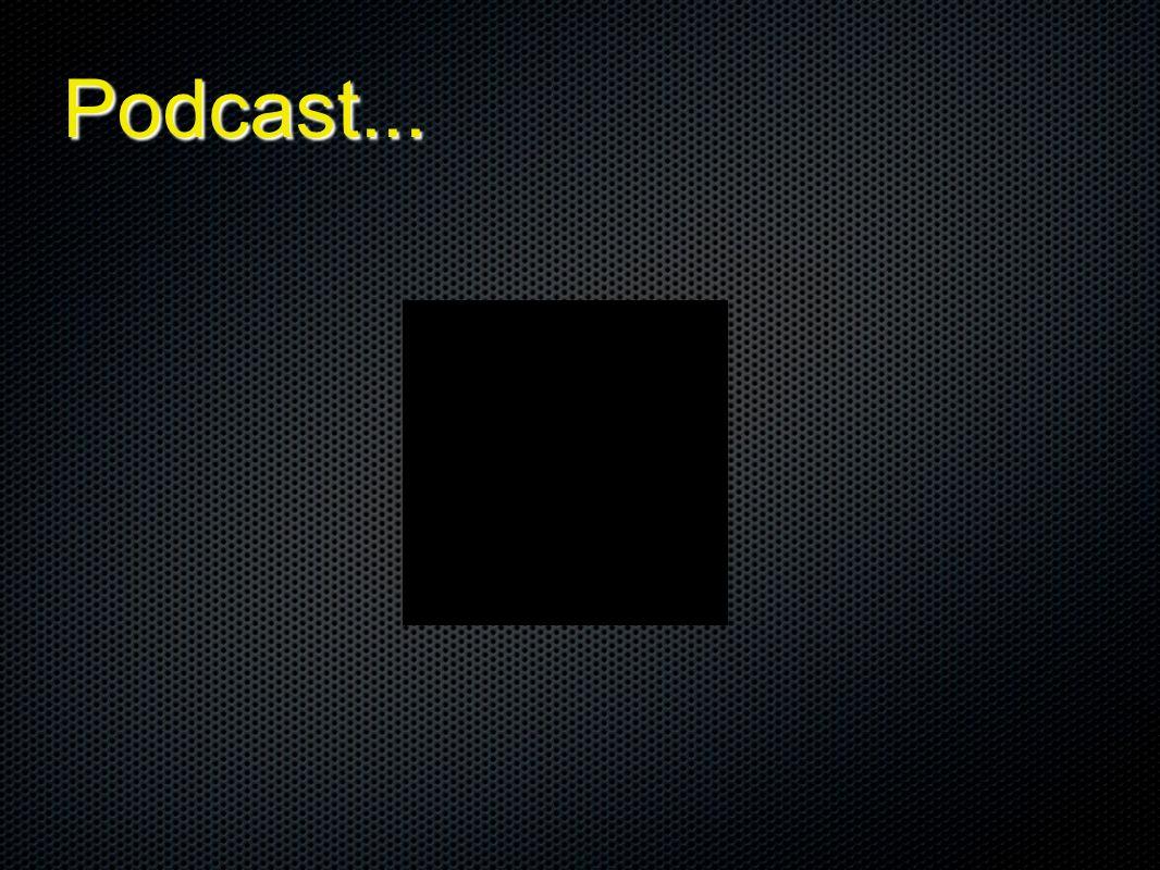 Podcast...