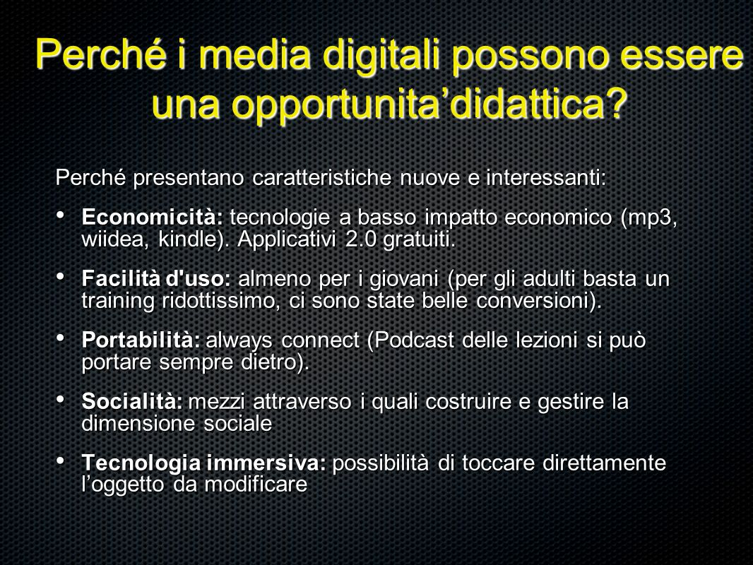 Perché i media digitali possono essere una opportunita'didattica