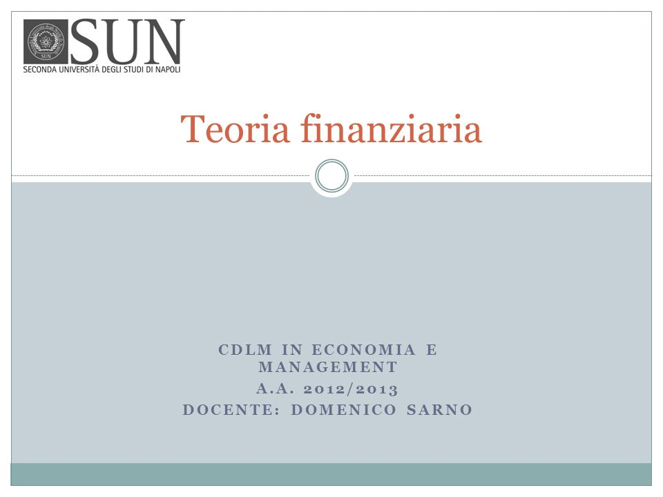 CdLM in Economia e Management A.a. 2012/2013 Docente: Domenico Sarno
