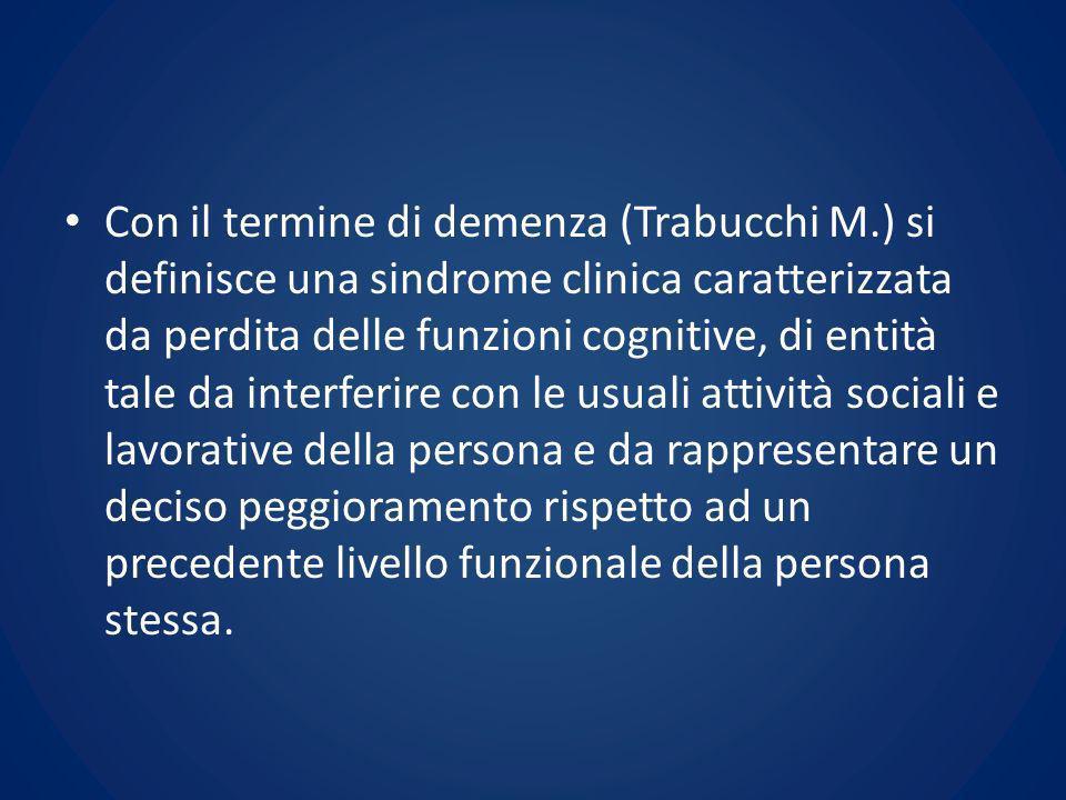 Con il termine di demenza (Trabucchi M